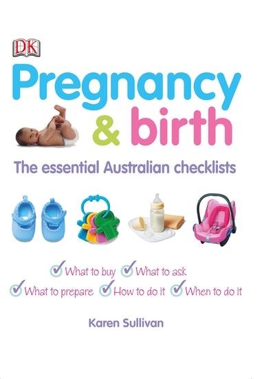 Pregnancy and Birth: The Essential Australian Checklists