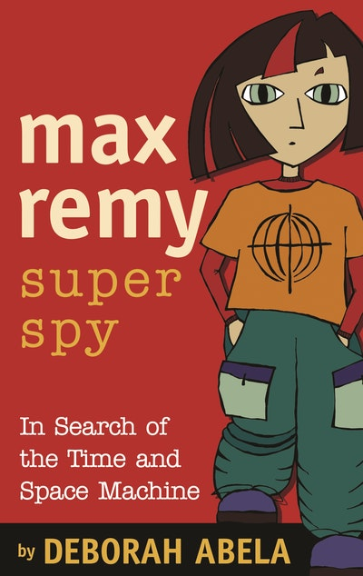 Max Remy Superspy 1: In Search Of The Time And Space Machine