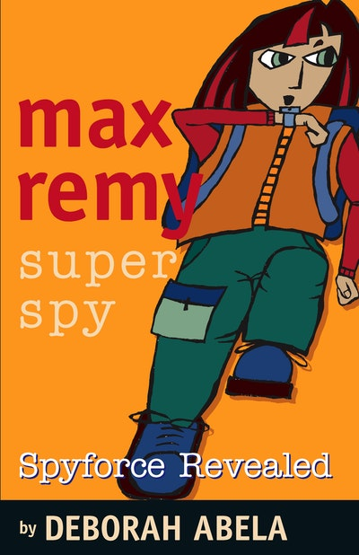 Max Remy Superspy 2: Spyforce Revealed