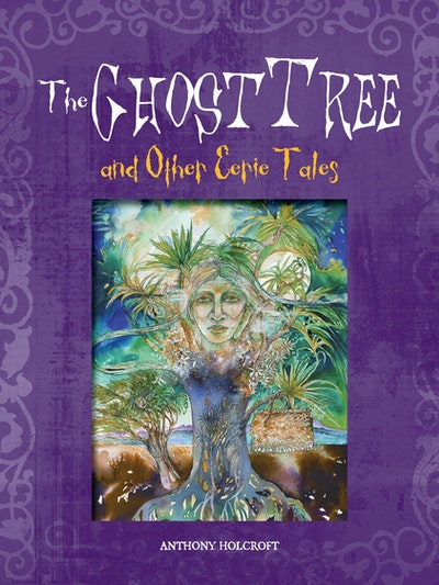 Ghost Tree & Other Eerie Tales