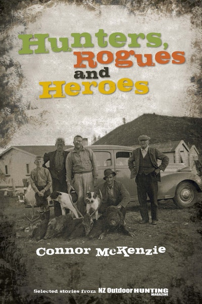 Hunters, Rogues & Heroes