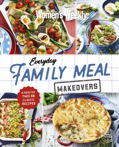 Everyday family meal makeovers by the australian womens weekly hi res cover everyday family meal makeovers forumfinder Choice Image
