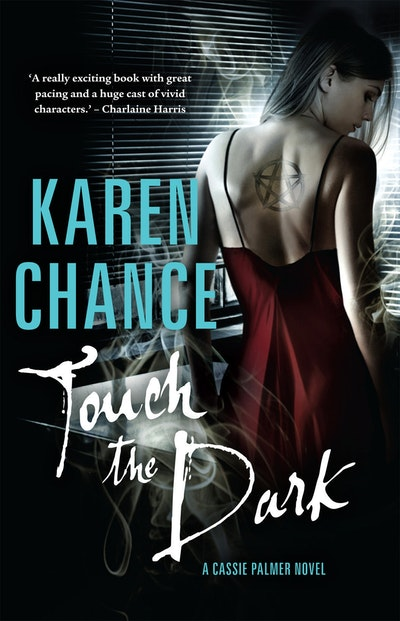 Touch the Dark: A Cassie Palmer Novel Volume 1