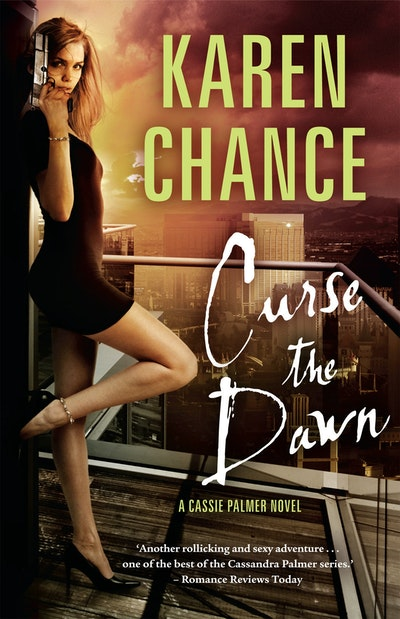 Curse the Dawn: A Cassie Palmer Novel Volume 4