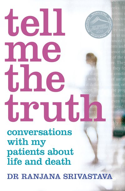 Tell Me the Truth: Conversations with my patients about life and death