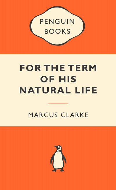 For the Term of His Natural Life: Popular Penguins