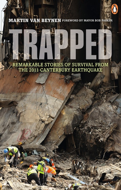 Trapped: Remarkable Stories of Survival from the 2011 Canterbury