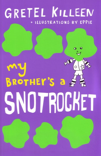 My Brother's a Snotrocket Book 3