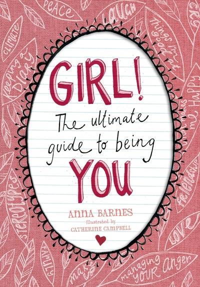 GIRL!:The Ultimate Guide to Being You