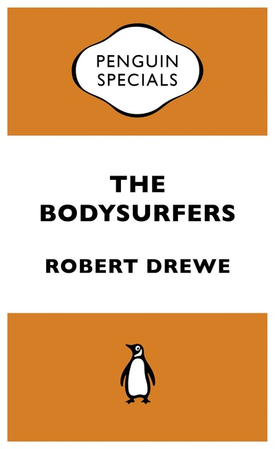 The Bodysurfers: Penguin Special