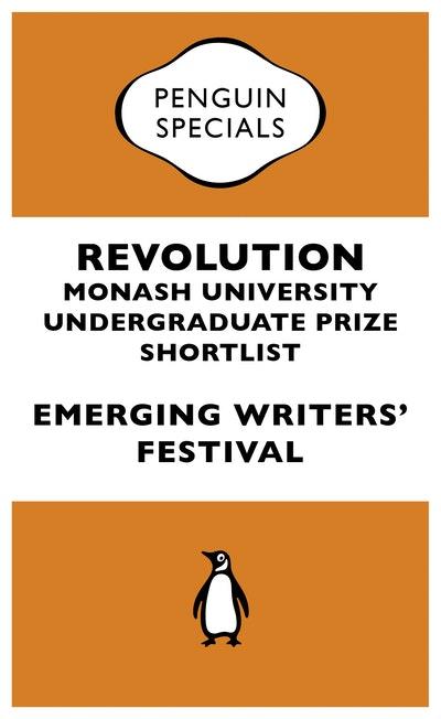 Revolution: Monash University Undergraduate Prize Shortlist: Penguin Special