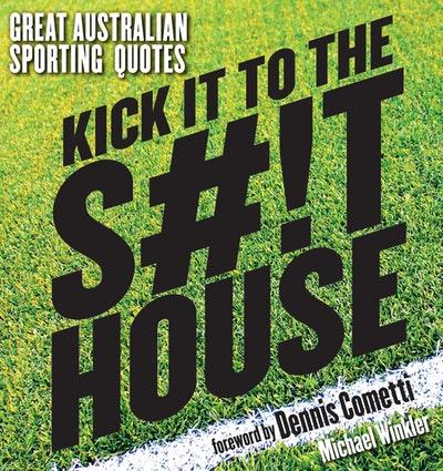 Kick it to the Shithouse