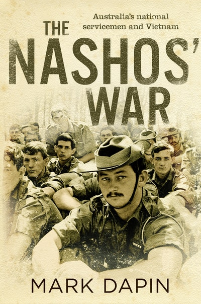 The Nashos' War: Australia's national servicemen and Vietnam