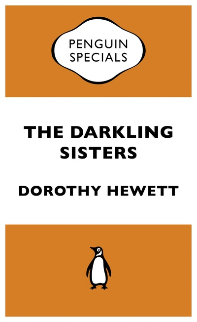 The Darkling Sisters Penguin Special By Dorothy Hewett Penguin