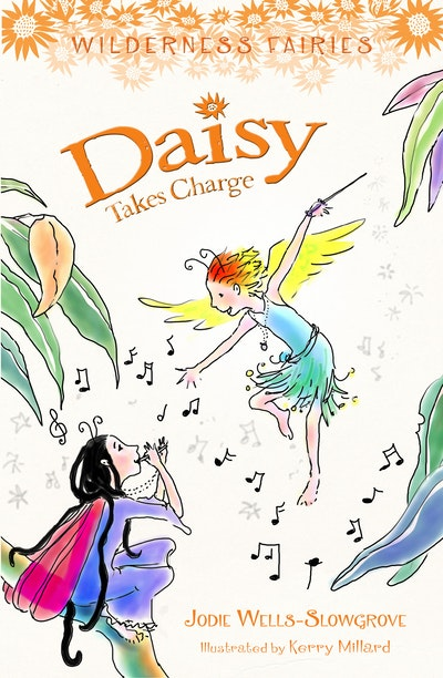 Daisy Takes Charge: Wilderness Fairies (Book Three)