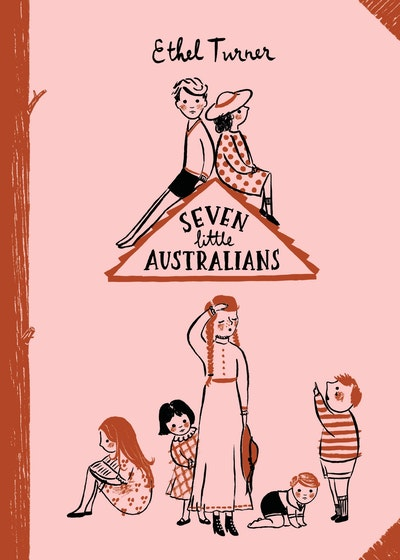 Seven Little Australians: Australian Children's Classics