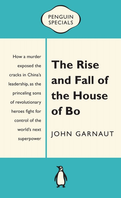 The Rise and Fall of the House of Bo: Penguin Special