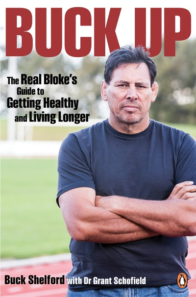 Buck Up: The Real Bloke's Guide to Getting Healthy and Living Longer