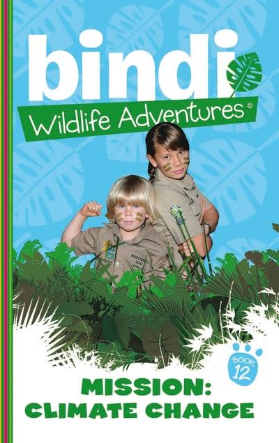 Bindi Wildlife Adventures 12: Mission Climate Change