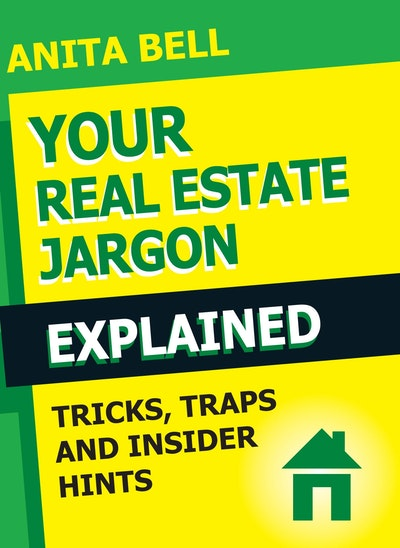 Your Real Estate Jargon Explained