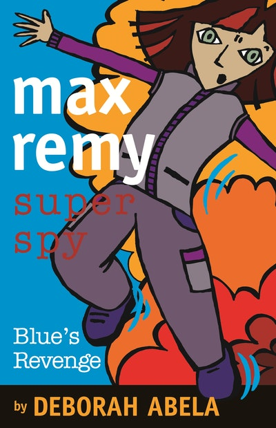 Max Remy Superspy 6: Blue's Revenge