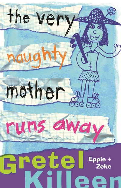The Very Naughty Mother Runs Away