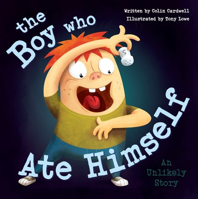 The Boy Who Ate Himself