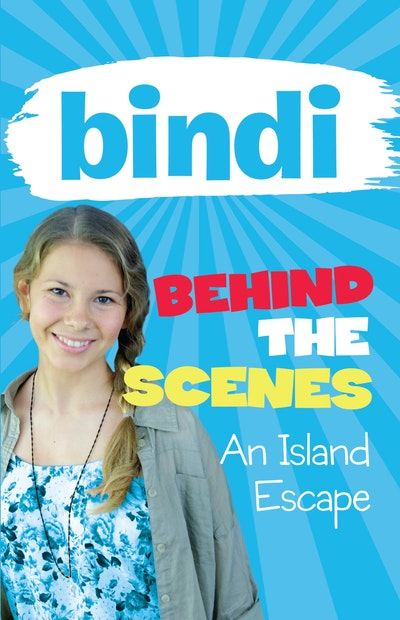 Bindi Behind the Scenes 2: An Island Escape