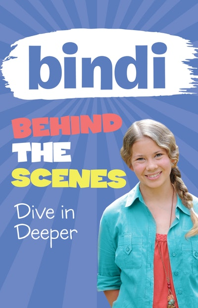 Bindi Behind the Scenes 4: Dive in Deeper