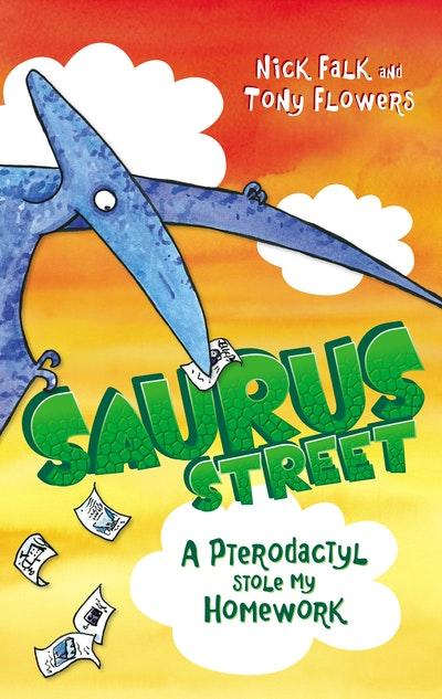 Saurus Street 2: A Pterodactyl Stole My Homework