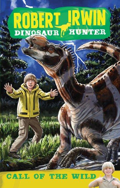 Robert Irwin Dinosaur Hunter 5: Call of the Wild