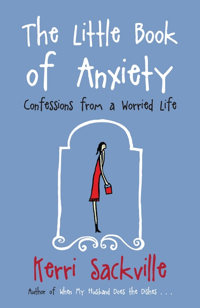 The Little Book Of Anxiety