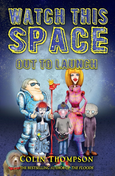 Watch This Space 1: Out to Launch