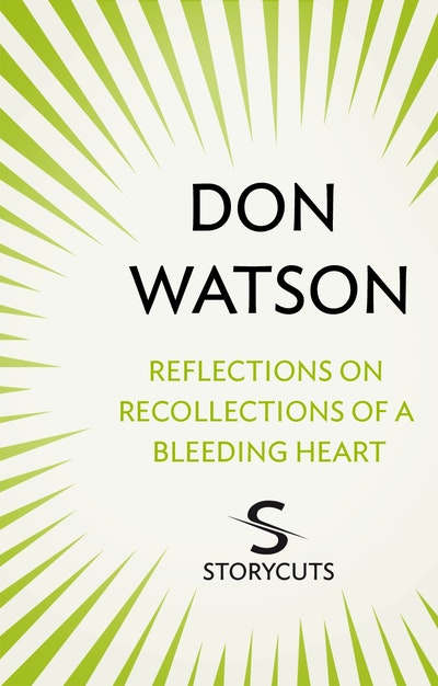 Reflections on Recollections of a Bleeding Heart (Storycuts)