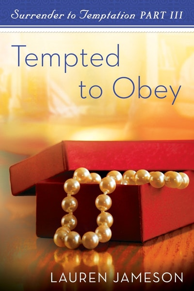 Tempted To Obey: Surrender to Temptation Part 3