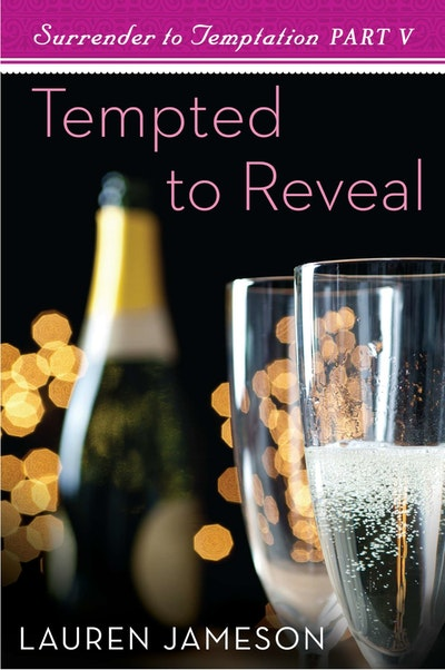 Tempted To Reveal: Surrender to Temptation Part 5