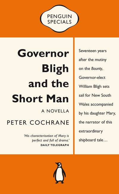 Governor Bligh and the Short Man: Penguin Special