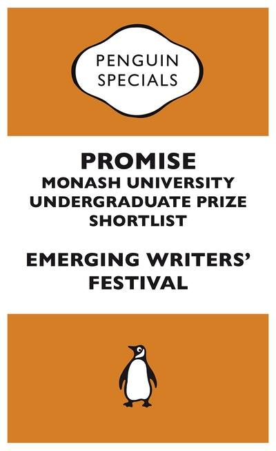 Promise: Monash University Undergraduate Prize Shortlist