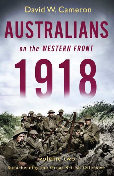 Australians on the Western Front 1918 Volume II