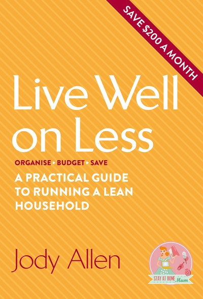 Live well on less: A practical guide to running a lean household