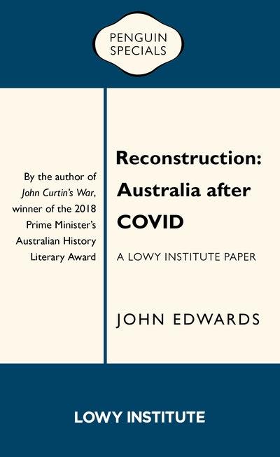 Reconstruction: A Lowy Institute Paper: Penguin Special
