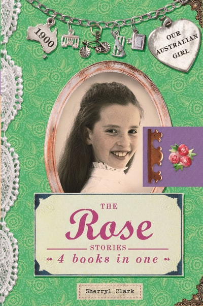 Our Australian Girl: The Rose Stories