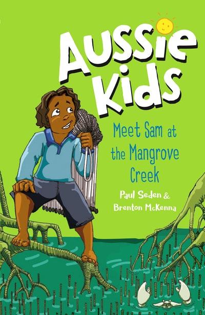 Aussie Kids: Meet Sam at the Mangrove Creek