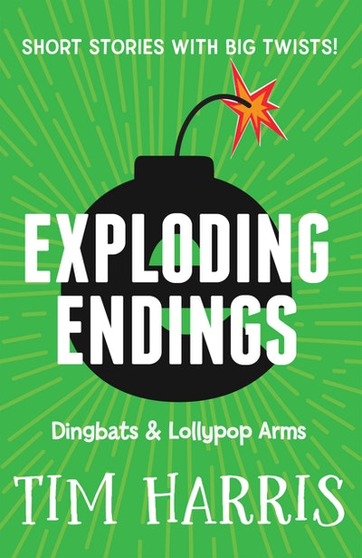 Exploding Endings 2: Dingbats & Lollypop Arms
