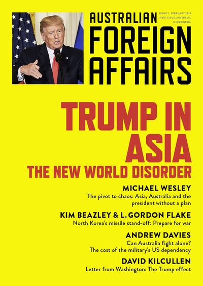 Trump in Asia: The New World Disorder: Australian Foreign Affairs Issue 2