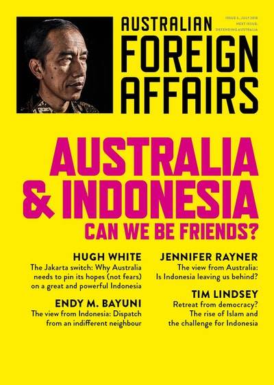 Australia and Indonesia: Can we be Friends?: Australian Foreign Affairs Issue 3