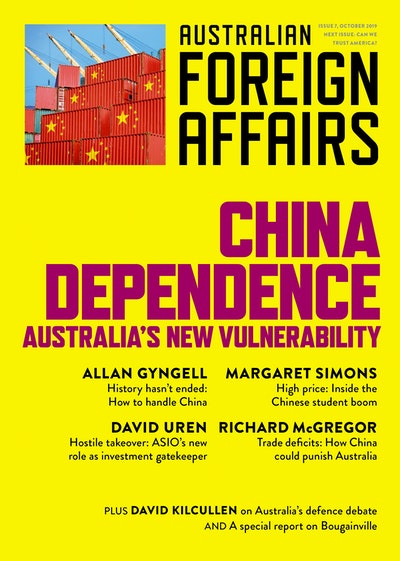China Dependence: Australia's New Vulnerability: Australian Foreign Affairs Issue 7