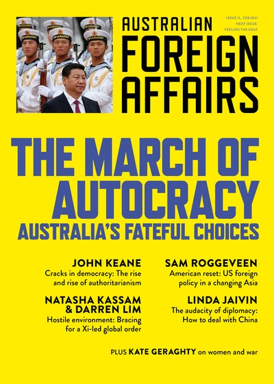 The March on Autocracy; Australia's Fateful Choices; Australian Foreign Affairs 11