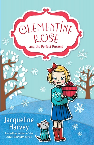 Clementine Rose and the Perfect Present 3