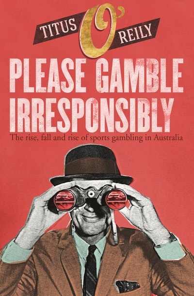Please, Gamble Irresponsibly